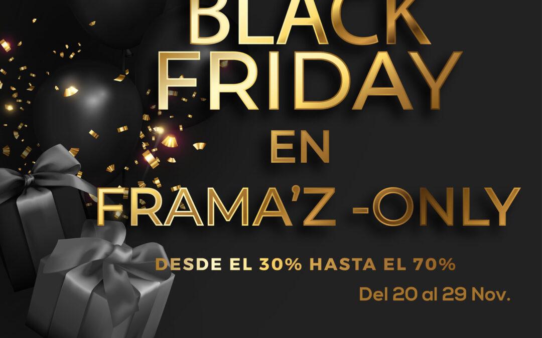 Black friday FRAMA'Z-Only!